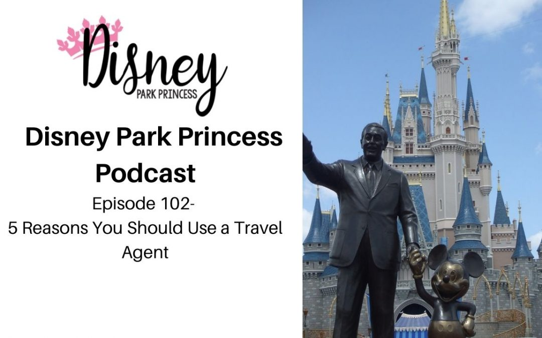Episode 102- 5 Reasons You Should Use a Travel Agent
