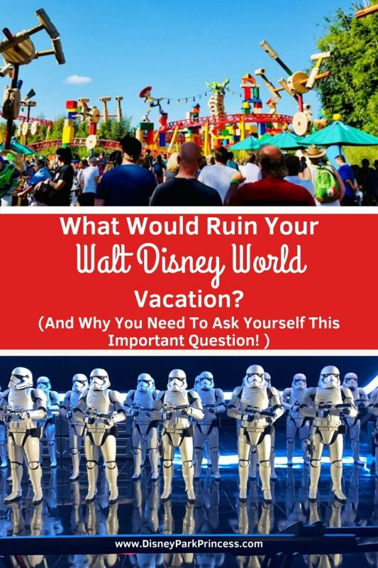 What Could Ruin Your Walt Disney World Vacation? It isn't a fun topic, but it is a REALLY important question to ask yourself! Answering it will help you avoid some of the common pitfalls of a Disney vacation. #disneyworld #disneyplanningtips #waltdisneyworld