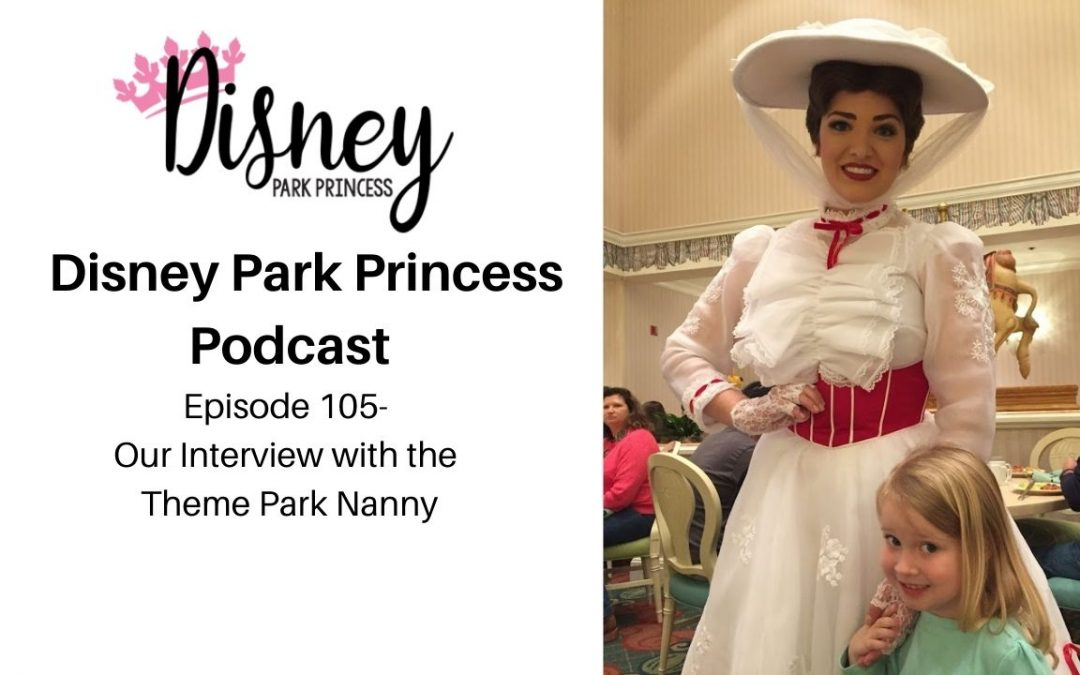 Episode 105- Our Interview with the Theme Park Nanny