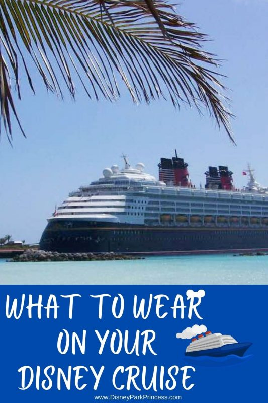 Not sure what to wear on your Disney Cruise? We've got your covered! Learn what you will need during the day on the ship AND in port, as well as what you will need to bring to wear at night! #disneycruise #disneycruiseline #dcl #cruisepackingtips #disneycruisepacking