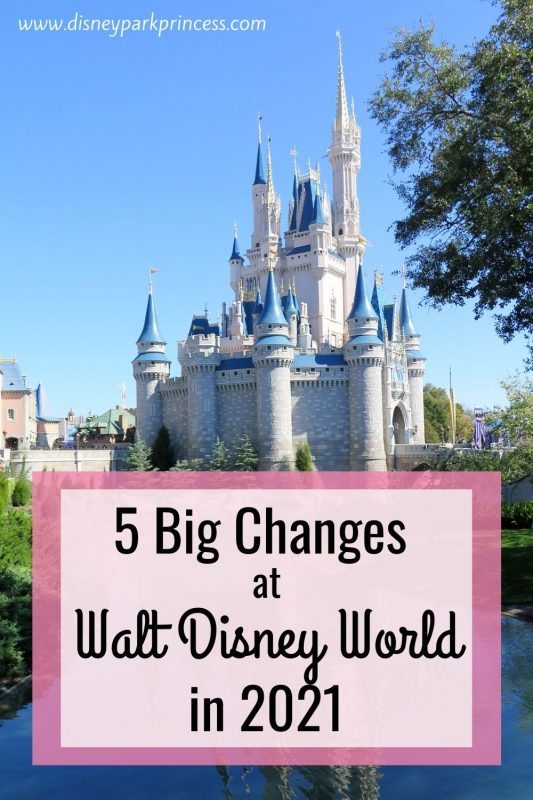 There are some big changes at Walt Disney World in 2021! Check out the 5 big changes that you need to be aware of before you visit.