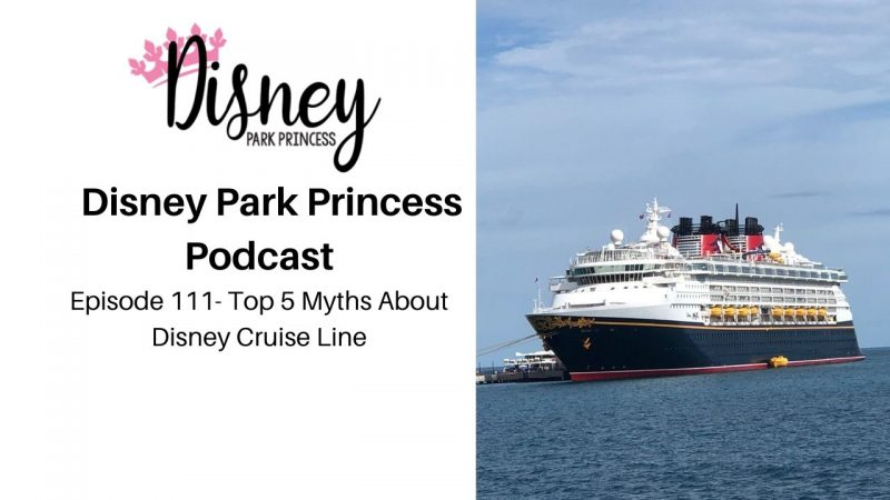 Episode 111- Top 5 Myths About Disney Cruise Line
