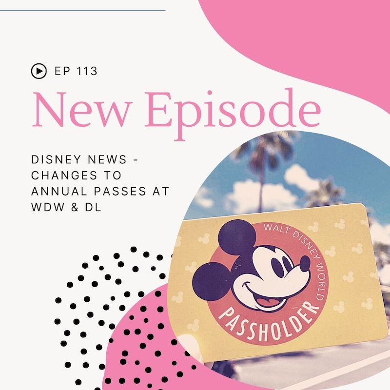 Episode 113- Annual Pass Changes