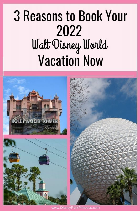 3 Reasons to Book Your 2022 Walt Disney World Vacation Now