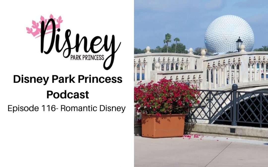 Episode 116- Romantic Disney