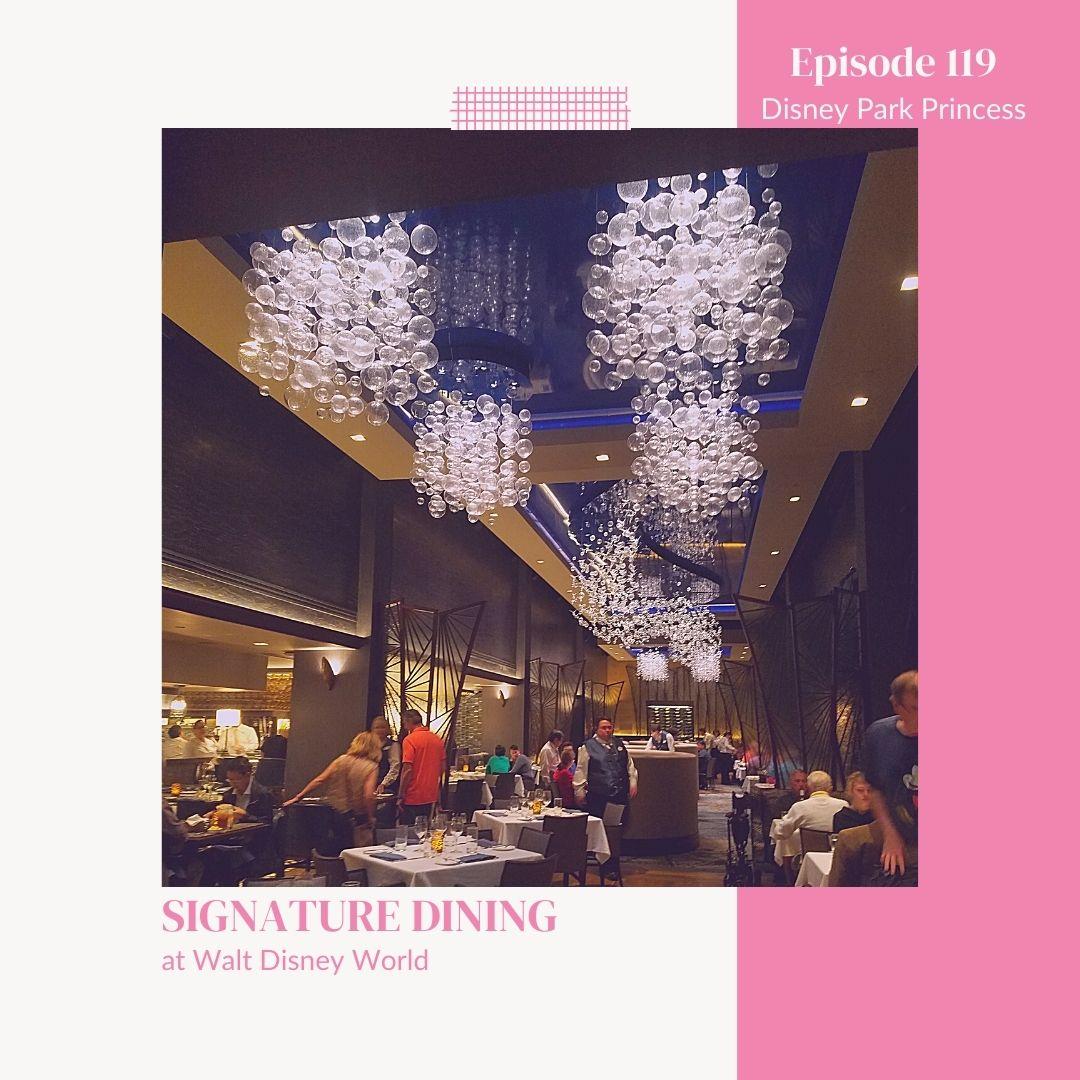 Episode 119- Walt Disney World Signature Dining