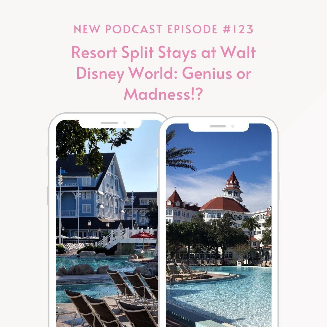 Episode 123- Split Stays at Walt Disney World- Genius or Madness?